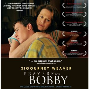 Prayers for Bobby 2009 : シガニーウィーバーがゲイで苦しんで自殺してしまうボビーの母親役を熱演